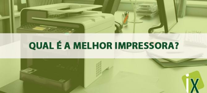 Qual é a melhor impressora?